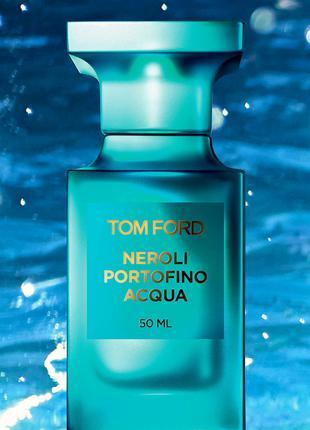 Neroli Portofino Acqua  Tom Ford_Оригинал Eau de Toilette 5 мл