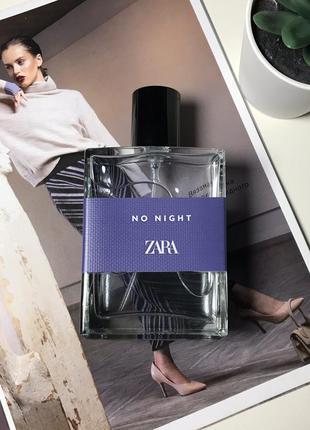 Zara no night духи парфюмерия туалетная вода