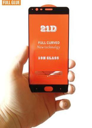 21D Full Glue стекло для OnePlus 3 3t 1+3 (ПОЛНЫЙ КЛЕЙ)