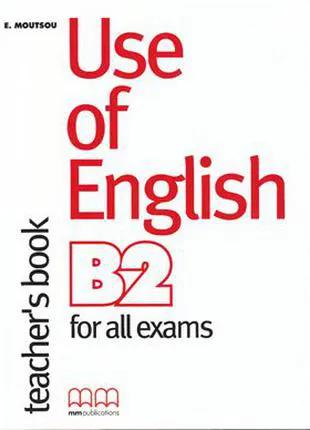 Use of English B2 for all exams (Teacher's book)