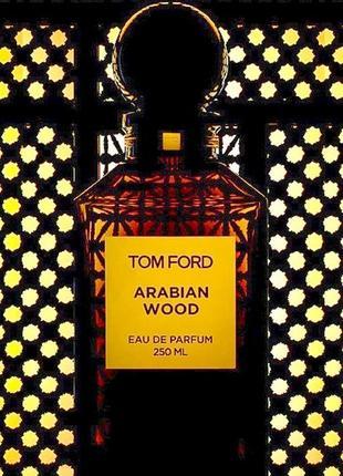 Tom Ford Arabian Wood_Оригинал Eau de Parfum 5 мл_затест парф.вод