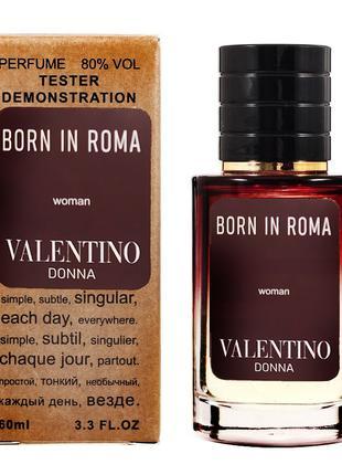 Тестер женский VALENTINO Donna Born In Roma 60 мл