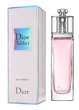 Женская туалетная вода Dior Addict Eau Fraishe 100 мл, Франция