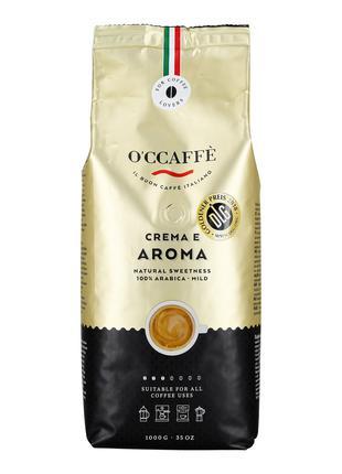 Кофе в зернах Crema e Aroma 100% Arabica 1 - O'CCAFFE TM (Италия)