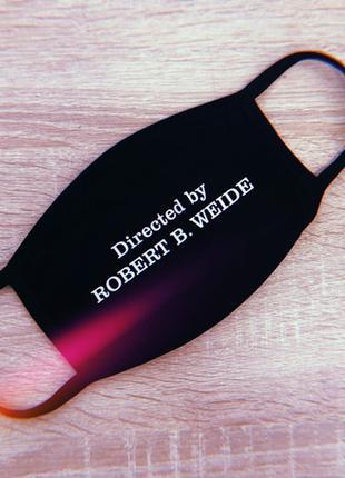 """Маска """"Directed by ROBERT B. WEIDE"""""""