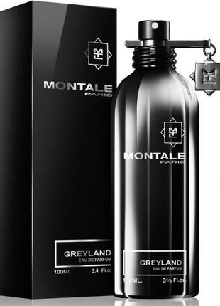 Парфюмированная вода Montale Greyland 100ml унисекс