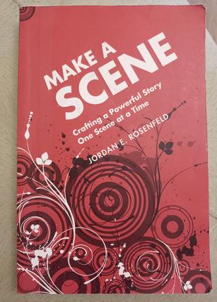 """,,Make a scene"""". Книга для письменників і сценаристів."""