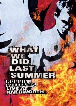 Robbie Williams - What We Did Last Summer, live DVD