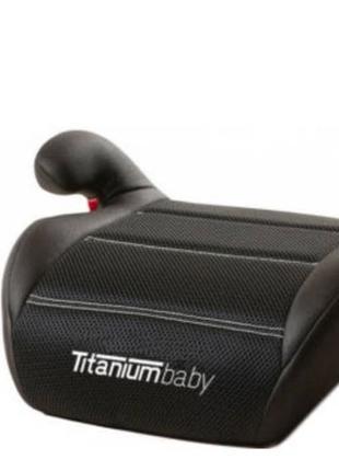Автокресло - бустер Titanium Baby  15-36 кг