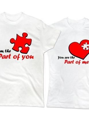 """Парные футболки с принтом """"i am the part of you. you are the p..."""