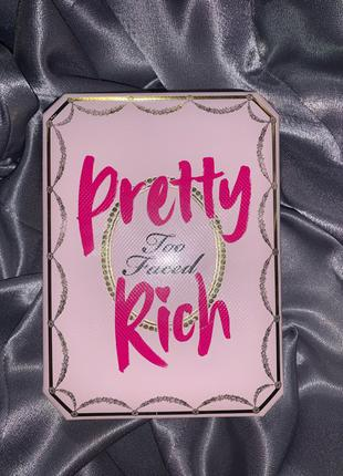 Too faced палетка теней pretty rich оригинал