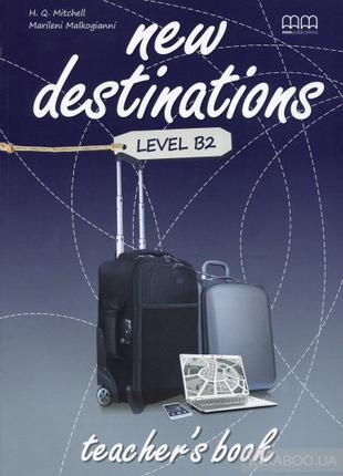New Destinations. Level B2. Teacher's Book
