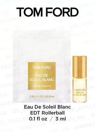 Пробник парфюма с роликом tom ford eau de soleil blanc rollerball