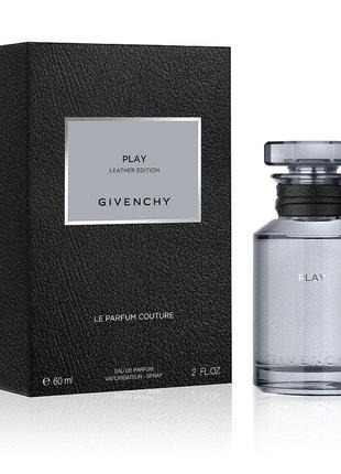 Мужская парфюм Givenchy Les Creations Couture Play For Him Lea...