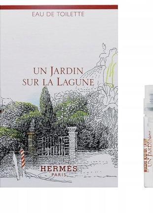 Hermes un jardin sur la lagune, edt, пробник 2 мл, оригинал, 2019