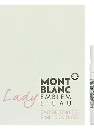 Пробник, тестер аромата montblanc lady emblem l'eau 2 мл., ори...